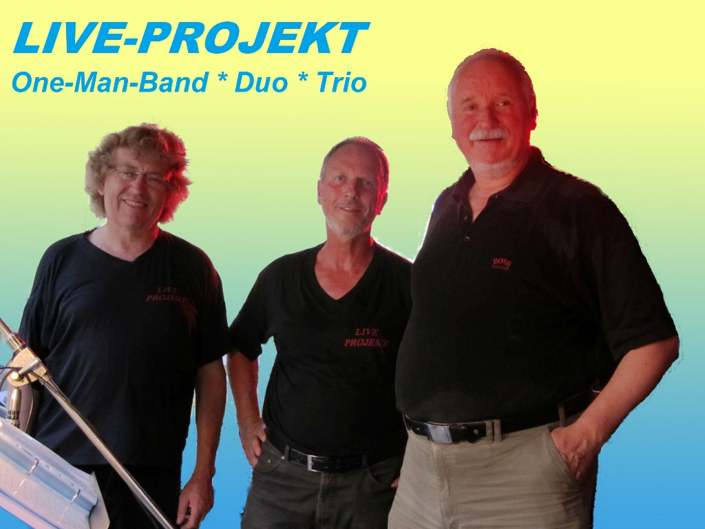 LIVE-PROJEKT  *One-Man-Band * Duo * Trio*